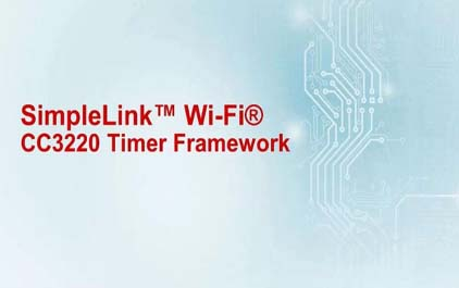 SimpleLink™Wi-Fi<sup>®</sup>CC3220定时器框架