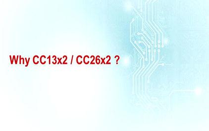 新一代多频段协议 TI SimpleLink MCU 平台-1.2 Why CC13x2 - CC26x2
