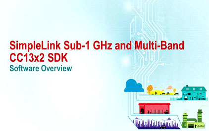 新一代多频段协议 TI SimpleLink MCU 平台-1.4 SimpleLink Sub-1GHz and Multi-Band CC13x2 SDK