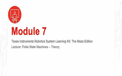 TI-RSLK 模块 7 - 讲座视频 - 有限状态机理论