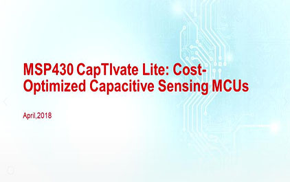 TI MSP430 CapTIvate Lite: 成本优化的电容触摸微控制器 (1)