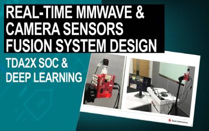 基于Jacinto™TDA2x SoC和深度学习的实时mmWave和相机传感器融合系统设计