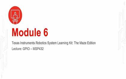 TI-RSLK 模块 6 - 讲座视频 - GPIO MSP432