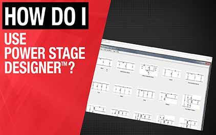 3.2如何使用Power Stage 软件设计工具?