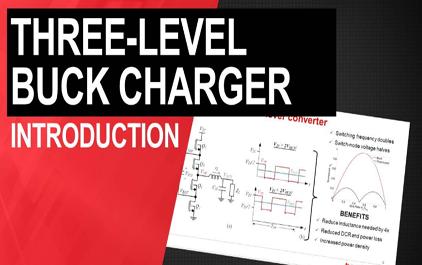 三电平降压开关模式充电器介绍