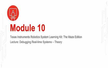 TI-RSLK 模块 10 - 讲座视频 - 调试实时系统 - 理论