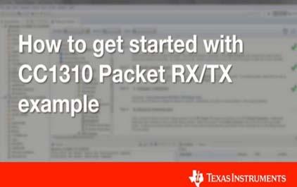 如何开始使用CC1310 Packet RX / TX示例